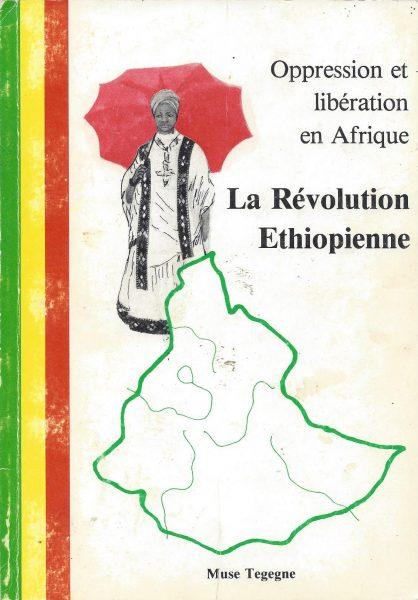 La Révolution Ethiopienne Prof. Muse Tegegne